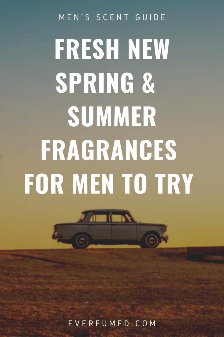 Spring and Summer Fragnances for Men